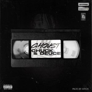 Ghoust – Chuck And Deuce Mp3 Download Fakaza