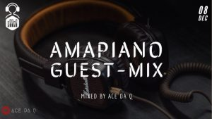 Download Mp3 Ace da Q – AMAPIANO GUEST-MIX 6 Ft. Chameleon, Mambisa II, Sgubu Ses Excellent & More Fakaza