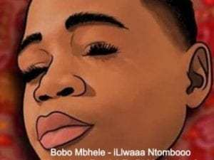Download mp3 Bobo Mbhele – iLlwaaa Ntombooo (Amapiano Remix) Ft. Dj Maphorisa & Kabza De Small Fakaza