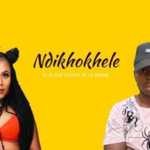 DJ Black Velvet – Ndikhokhele Ft. Brian Mp3 Download Fakaza