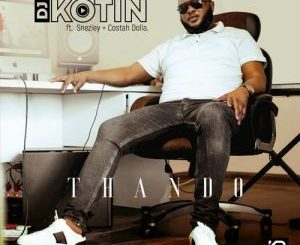 DJ Kotin – Thando Ft. Sneziey & Costah Dolla Mp3 Download