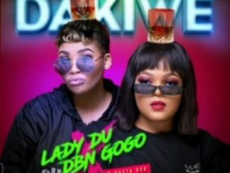 Mp3 Download Lady Du & DBN Gogo – Dakiwe Ft. Mr JazziQ, Seekay & Busta 929