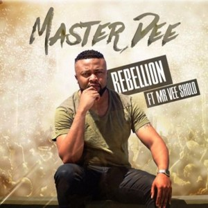 Master Dee Rebellion ft Mr Vee Sholo Mp3 Download Fakaza