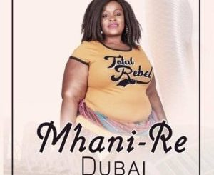 Mhani Re Dubai FT. DJ MFUNDISI Mp3 Download Fakaza