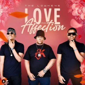 The Lowkeys - Love & Affection EP Download / Mp3 2020 Fakaza